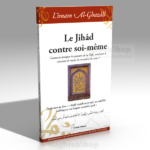 Le Jihad contre soi-même de l'imam Al-Ghazâlî