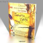 Livre : Histoires des Prophètes racontées par le Coran - Zakarya - Yahya - Issa